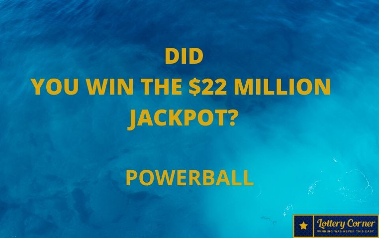 Numbers Powerball: Did you win the $22 million jackpot on wednesday10th,june ,2020