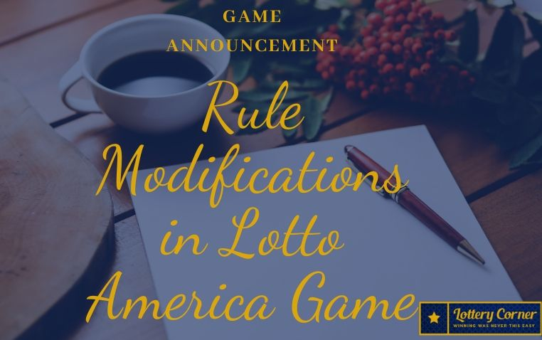 Game Announcement: Implementation of Rule Modifications in Lotto America Game