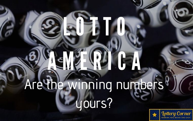 Saturday June 6, 2020 Lotto America results (today). Are the winning numbers yours?