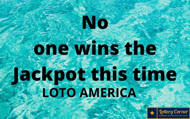 Latest Lotto America numbers for Saturday, Jul 04, 2020-No one wins the Jackpot this time