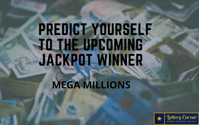 Lottery News : Predict yourself to the Upcoming jackpot ...