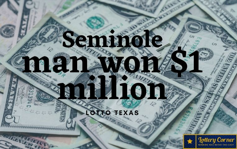 Seminole man is won $1 million in Texas lottery