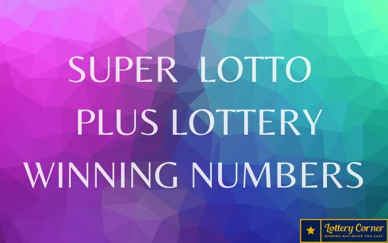 SuperLotto Plus Lottery Winning Numbers For June 3, 2020; Winning Results