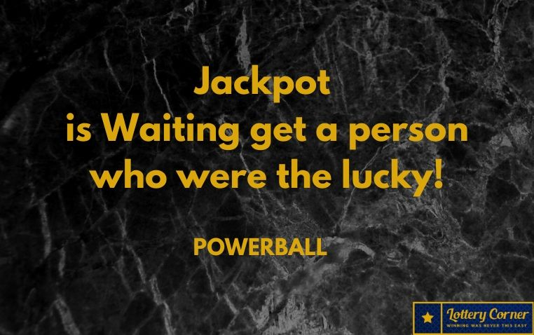 Waiting a jackpot to get a person who were the lucky! On Saturday-Jul04-2020 Checkout the Powerball numbers