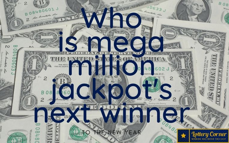 Who is mega million Friday 19th, jackpot's next winner?