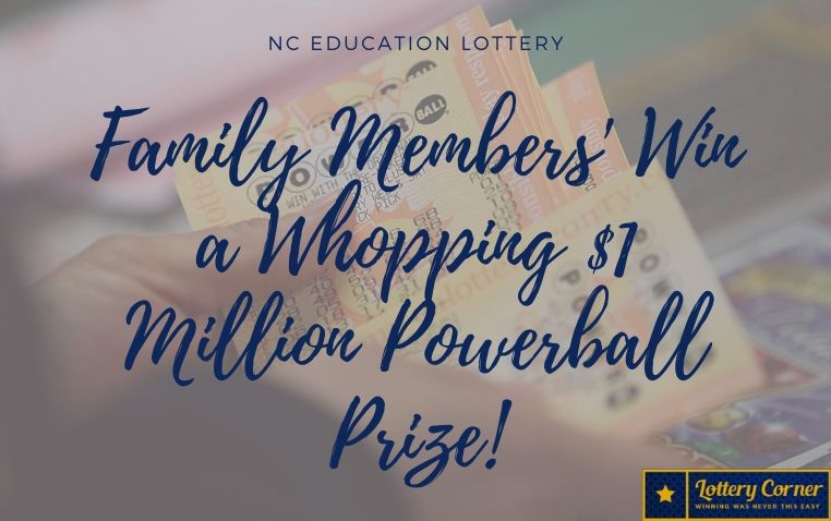 NC Education Lottery: Family Members' Win a Whopping $1 Million Powerball Prize!