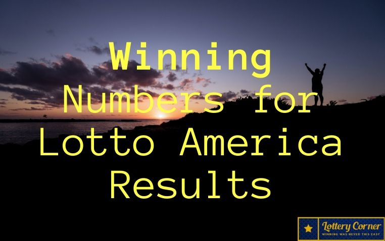 Winning Numbers for Lotto America Results on Wed-July8th-2020