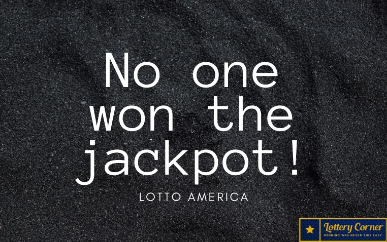 Latest Lotto America numbers for Wed,July1st,2020. No one win the jackpot this time
