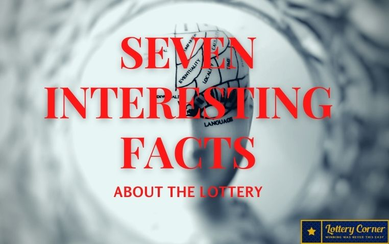 7 Amazing Facts About The Lottery