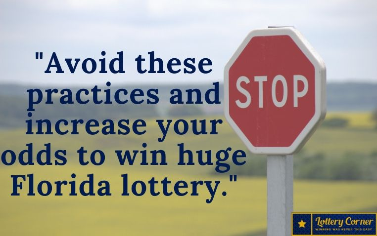 Avoid these practices and increase your odds to win huge Florida lottery