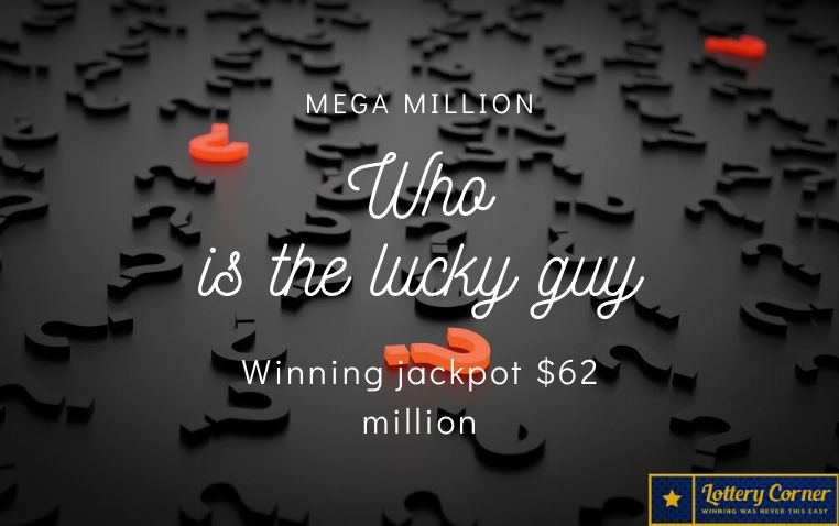 Who is the lucky guy to be winning next jackpot Mega Million on July3rd-2020